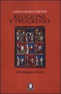 Religione e progresso: Un'indagine storica. Christopher Dawson | Libro | Itacalibri