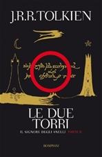 Le due torri: Il Signore degli Anelli - Parte II. J.R.R. Tolkien | Libro | Itacalibri