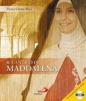 Il Cantico di Maddalena - con DVD - Maria Gloria Riva | Libro | Itacalibri