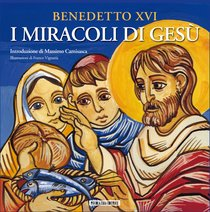 I miracoli di Gesù - Joseph Ratzinger, Benedetto XVI   Libro   Itacalibri