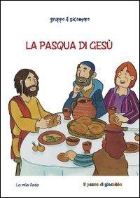 La Pasqua di Gesù - Gruppo Il Sicomoro | Libro | Itacalibri