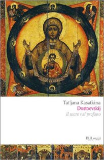Dostoevskij: Il sacro nel profano. Tat'jana Kasatkina | Libro | Itacalibri