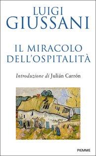 Il miracolo dell'ospitalità - Luigi Giussani | Libro | Itacalibri