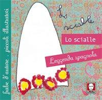 Lo scialle: Leggenda spagnola. AA.VV. | Libro | Itacalibri