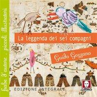 La leggenda dei sei compagni - Guido Gozzano | Libro | Itacalibri