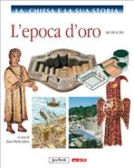 La Chiesa e la sua storia, vol 2: L'epoca d'oro: dal 180 al 381. AA.VV. | Libro | Itacalibri