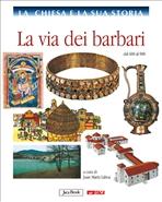 La Chiesa e la sua storia, vol. 4: La via dei barbari: dal 600 al 900. AA.VV. | Libro | Itacalibri