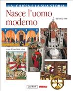 La Chiesa e la sua storia, vol. 6: Nasce l'uomo moderno: dal 1300 al 1500. AA.VV. | Libro | Itacalibri