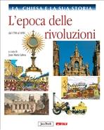La Chiesa e la sua storia, vol. 8: L'epoca delle rivoluzioni: dal 1700 al 1850. AA.VV. | Libro | Itacalibri
