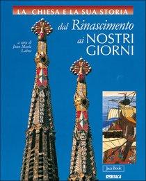 La Chiesa e la sua storia, cofanetto 2: Dal Rinascimento ai nostri giorni: volumi 6-10. AA.VV. | Libro | Itacalibri