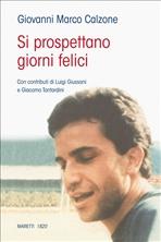 Si prospettano giorni felici - Giovanni Marco Calzone | Libro | Itacalibri