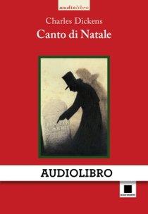 Il canto di Natale - audiolibro - Charles Dickens | Libro | Itacalibri