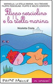 Filippo pesciolino e la stella marina - Nicoletta Costa | Libro | Itacalibri