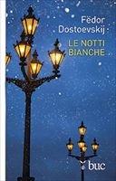 Le notti bianche - Fëdor M. Dostoevskij | Libro | Itacalibri