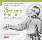 Hai spezzato le mie catene e mi hai preso per mano. San Girolamo Emiliani: 500 anni per l'educazione - AA.VV. | Libro | Itacalibri