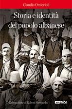 Storia e identità del popolo albanese - Claudio Omiccioli | Libro | Itacalibri