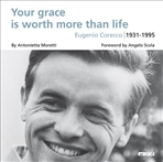 Your grace is worth more than life. Eugenio Corecco 1931-1995 - AA.VV. | Libro | Itacalibri
