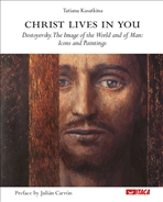 Christ lives in you: Dostoyevsky. The Image of the World and of Man: Icons and Paintings. Tat'jana Kasatkina | Libro | Itacalibri