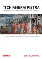 Ti chiamerai Pietra: La figura di San Pietro nel Nuovo Testamento. AA.VV. | Libro | Itacalibri