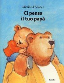 Ci pensa il tuo papà - Mireille D'Allancé | Libro | Itacalibri
