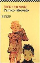 L'amico ritrovato - Fred Uhlman | Libro | Itacalibri