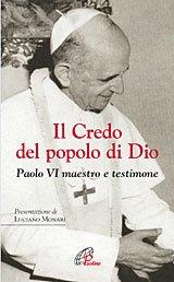 Il Credo del popolo di Dio: Paolo VI maestro e testimone. Paolo VI | Libro | Itacalibri