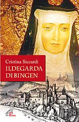 Ildegarda di Bingen: Mistica e scienziata. Cristina Siccardi | Libro | Itacalibri
