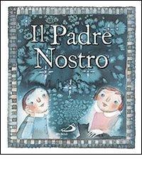 Il Padre Nostro - AA.VV. | Libro | Itacalibri