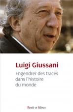 Engendrer des traces dans l'histoire du monde - Luigi Giussani   Libro   Itacalibri