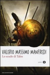 Lo scudo di Talos - Valerio Massimo Manfredi | Libro | Itacalibri