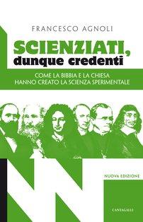 Scienziati, dunque credenti - Francesco Mario Agnoli | Libro | Itacalibri