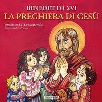 La preghiera di Gesù - Joseph Ratzinger, Benedetto XVI   Libro   Itacalibri