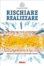 Rischiare realizzare: Percorsi e ricerche tra università e lavoro. AA.VV. | Libro | Itacalibri