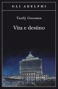 Vita e destino - Vasilij Grossman | Libro | Itacalibri
