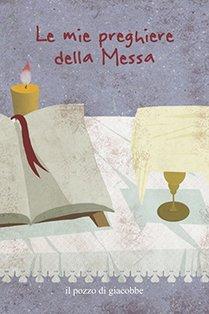 Le mie preghiere della messa - Francesca Fabris | Libro | Itacalibri