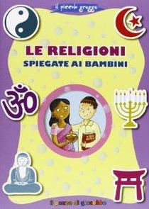 Le religioni spiegate ai bambini - Francesca Fabris | Libro | Itacalibri