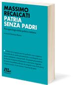 Patria senza padri: Psicopatologia della politica italiana. Massimo Recalcati | Libro | Itacalibri