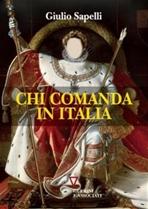 Chi comanda in Italia - Giulio Sapelli | Libro | Itacalibri
