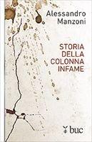 Storia della colonna infame - Alessandro Manzoni | Libro | Itacalibri