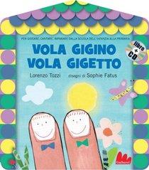 Vola Gigino Vola Gigetto. Con CD audio - Lorenzo Tozzi | Libro | Itacalibri