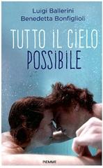 Tutto il cielo possibile - Luigi Ballerini, Benedetta Bonfiglioli | Libro | Itacalibri