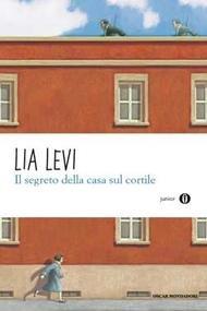 Il segreto della casa sul cortile - Lia Levi | Libro | Itacalibri