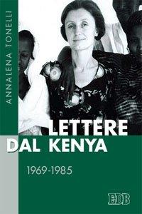 Lettere dal Kenya: 1969-1985. Annalena Tonelli | Libro | Itacalibri