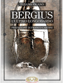 Bergius: L'ultimo Longobardo. Tiziano Viganò | Libro | Itacalibri