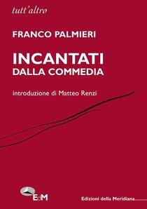 Incantati dalla Commedia - Franco Palmieri | Libro | Itacalibri