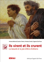 Ils virent et ils crurent: La beauté et la joie d'être chrétiens. AA.VV. | Libro | Itacalibri