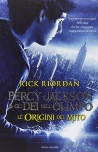 Percy Jackson e gli dei dell'Olimpo: Le origini del mito. Rick Riordan | Libro | Itacalibri
