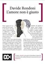 L'amore non è giusto - Davide Rondoni | Libro | Itacalibri