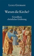 Warum die Kirche?: Grundkurs christlicher Erfahrung. Luigi Giussani | Libro | Itacalibri