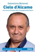 Cielo d'Alcamo: Una storia all'origine della Compagnia delle Opere. Sebastiano Benenati | Libro | Itacalibri